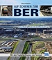 Auf Schienen zum BER  - Mit dem Flughafen-Express zum Terminal