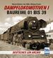 Dampflokomotiven I - Baureihe 01 bis 39